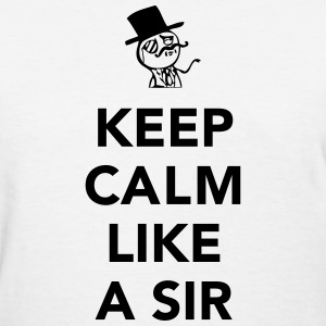 Keep Calm Like A Sir Women's T-Shirts - Women's T-Shirt