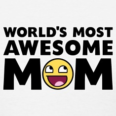 World's Most Awesome Mom Women's T-Shirts