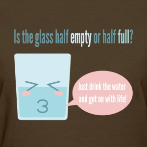funny cartoon about a half full cup Women's T-Shirts - Women's T-Shirt