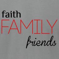 Design ~ Faith, Family, Friends Men's T-Shirt by Alexis Bellino