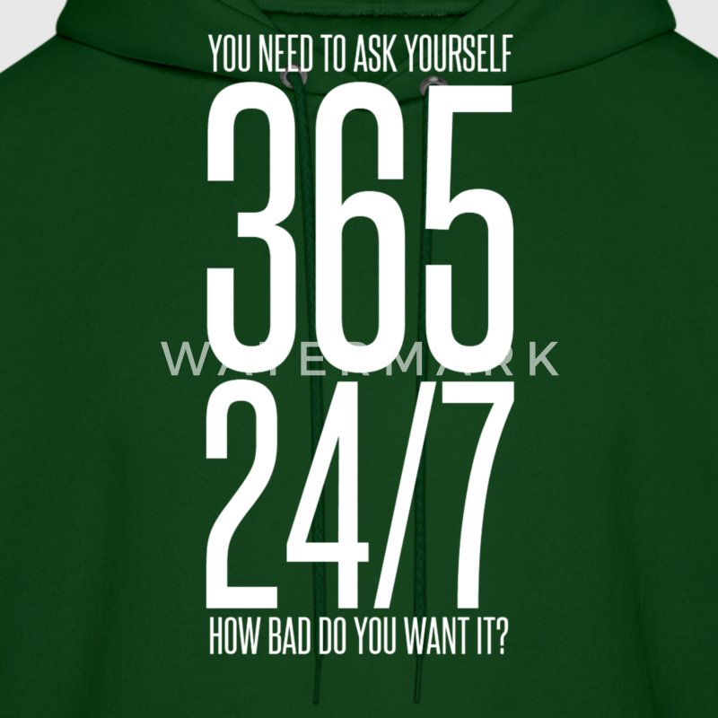 365 24/7 How Bad Do You Want It? mp Hoodies - Men's Hoodie