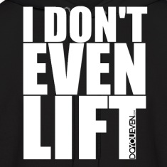 I Don't Even Lift Do You Even mp Hoodies