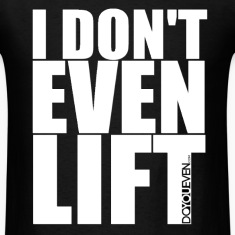 I Don't Even Lift Do You Even mp T-Shirts