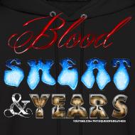 Design ~ Blood Sweat & Years HOODIE