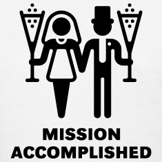 Mission Accomplished (Wedding / Marriage)