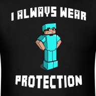 Design ~ I Always Wear Protection (White)