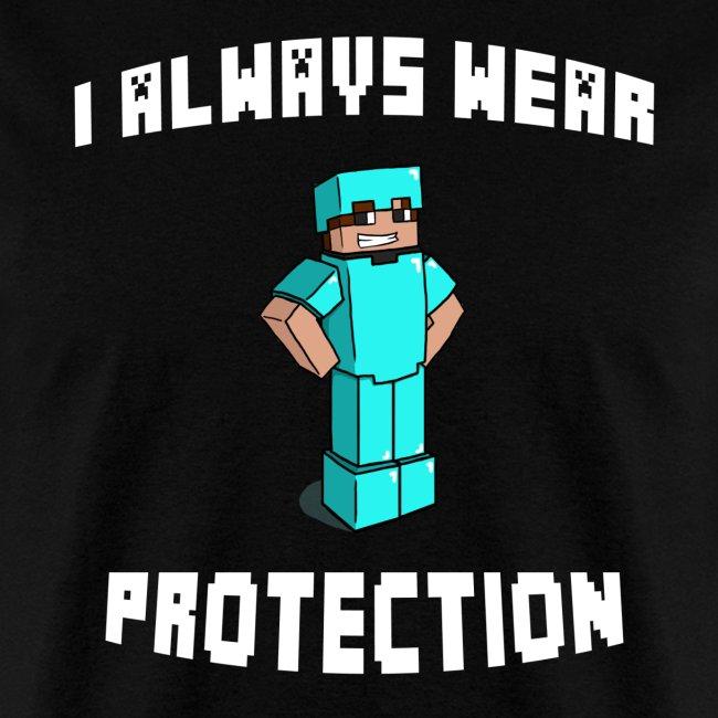 I Always Wear Protection (White)