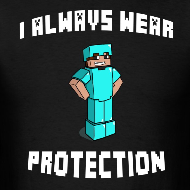 I Always Wear Protection (White)