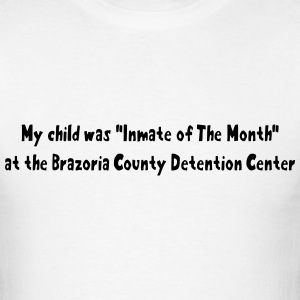 My Child Was Inmate Of The Month T-Shirts - Men's T-Shirt
