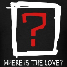Where is the love T-Shirts