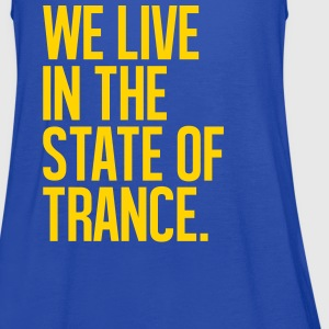 We Live In The State Of Trance (classic) - Women's Flowy Tank Top by Bella