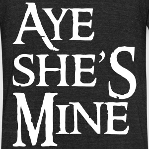 Aye She's Mine T-Shirts - Unisex Tri-Blend T-Shirt by American Apparel
