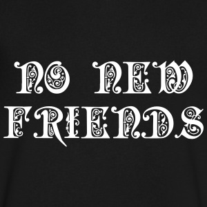 No New Friends T-Shirts - Men's V-Neck T-Shirt by Canvas