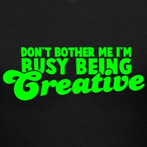 Don't BOTHER me I'm being CREATIVE! Women's T-Shirts - Women's V-Neck T-Shirt