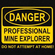Design ~ Men's Professional Mine Explorer T-Shirt
