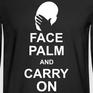 face palm and carry on Long Sleeve Shirts - Men's Long Sleeve T-Shirt