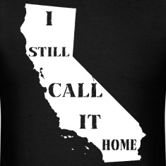 California I Still Call It Home Shirt Diego T-Shirts