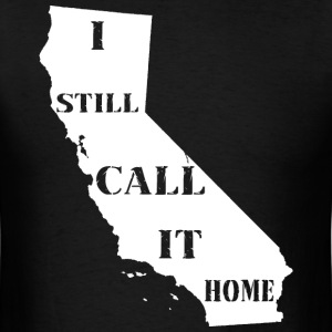 California I Still Call It Home Shirt Diego T-Shirts - Men's T-Shirt