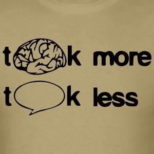 think_more_talk_less T-Shirts - Men's T-Shirt