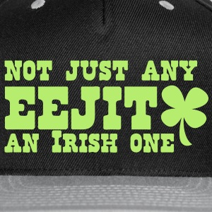 Not just any EEJIT! and IRISH one! ST PATRICKS DAY Caps - Snap-back Baseball Cap