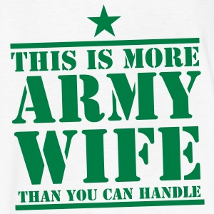 This is more ARMY WIFE than you can handle! Kids' Shirts - Kids' T-Shirt