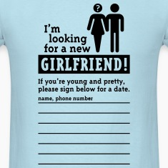 Looking For A Girlfriend (M) T-Shirts