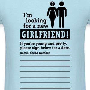 Looking For A Girlfriend (M) T-Shirts - Men's T-Shirt
