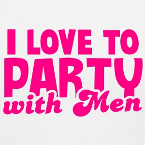 I LOVE TO PARTY WITH MEN! Women's T-Shirts - Women's V-Neck T-Shirt