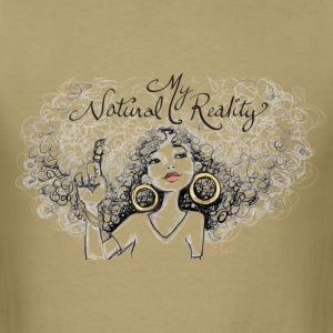 My Natural Reality  T-Shirts - Men's T-Shirt