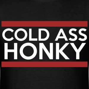 Cold Ass Honky - Men's T-Shirt
