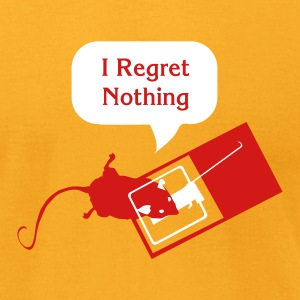 I Regret Nothing T-Shirts - Men's T-Shirt by American Apparel
