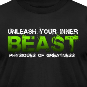 Unleash Your Inner Beast Physiques of Greatness T-Shirts - Men's T-Shirt by American Apparel