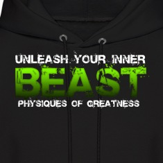 Unleash Your Inner Beast Physiques of Greatness Hoodies