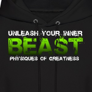 Unleash Your Inner Beast Physiques of Greatness Hoodies - Men's Hoodie