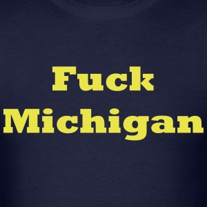 Fuck Michigan Shirt - Men's T-Shirt