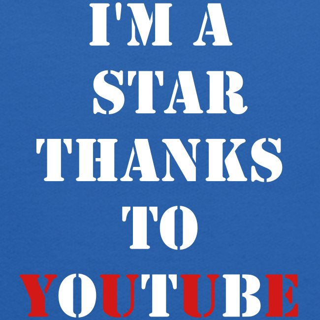I'm a Star Thanks to YouTube Hoodie