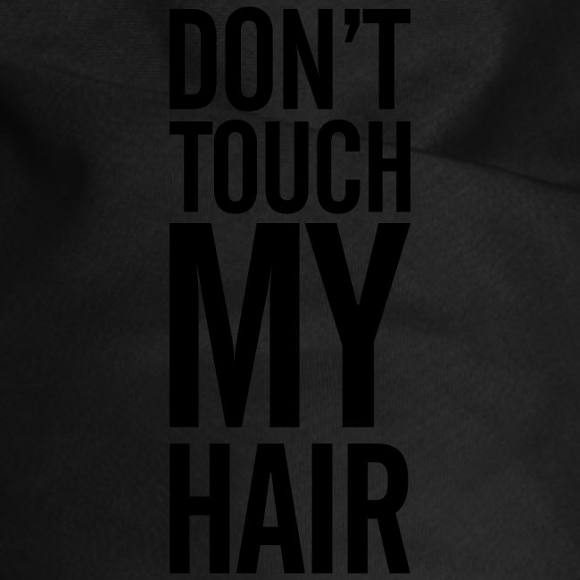 Don't Touch The Hair