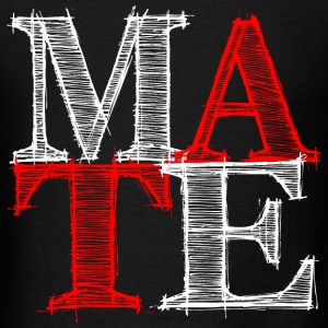 mate - Me T-Shirts - Men's T-Shirt