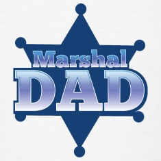 Marshal DAD with sheriff badge T-Shirts