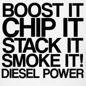 Boost it, ship it, stack it, smoke it, diesel powe - Men's T-Shirt