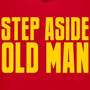 STEP ASIDE old man teenager quote funny  Zip Hoodies & Jackets - Unisex Fleece Zip Hoodie by American Apparel