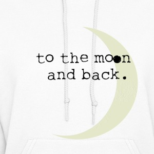 To the Moon and Back Hoodies - Women's Hoodie