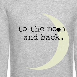 To the Moon and Back Long Sleeve Shirts - Crewneck Sweatshirt