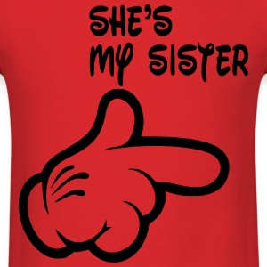shes_my_sister T-Shirts - Men's T-Shirt