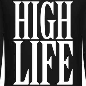 High Life Long Sleeve Shirts - Crewneck Sweatshirt