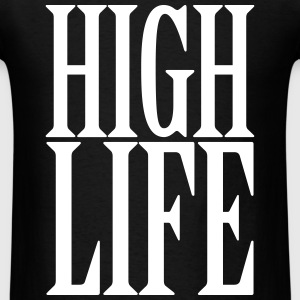 High Life T-Shirts - Men's T-Shirt