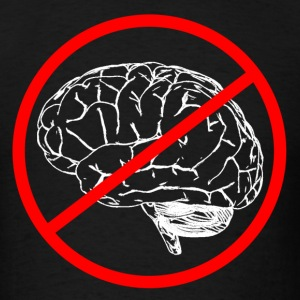 No Brain Sign - Men's T-Shirt
