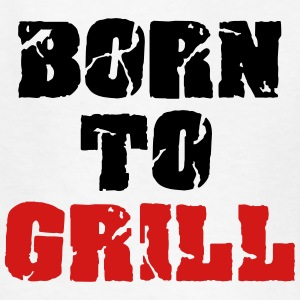 Born to grill Kids' Shirts - Kids' T-Shirt
