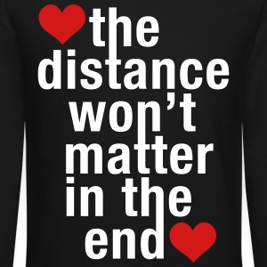the distance won't matter in the end, love - Crewneck Sweatshirt