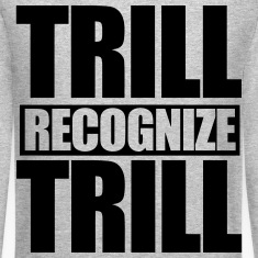 Trill Recognize Trill Long Sleeve Shirts